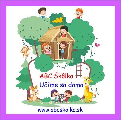 ABC Škôlka - Učíme sa doma s deťmi - Vzdelávanie pre predškolákov
